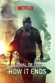 El final de todo (How It Ends)