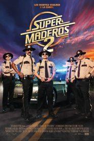 Super Maderos 2 (Super Troopers 2)