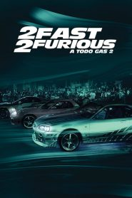 Fast & Furious 2: A todo gas 2 (2 Fast 2 Furious)